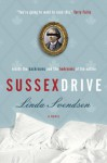 Sussex Drive: A (satirical!) novel - Linda Svendsen