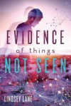 Evidence of Things Not Seen - Lindsey Lane