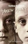 Taken Away - Celine Kiernan