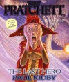 The Last Hero: A Discworld Fable - Terry Pratchett, Paul Kidby