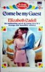 Come be My Guest. - Elizabeth Cadell