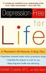 Depression-free for Life: A Physician's All-Natural, 5-Step Plan - Gabriel Cousens, Mark Mayell