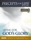Precepts for Life Study Companion: Living for God's Glory - Kay Arthur