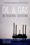 Oil & Gas in Federal Systems - George Anderson