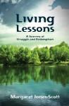 Living Lessons: A Journey of Struggle and Redemption - Margaret Jones