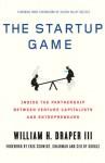 The Startup Game: Inside the Partnership between Venture Capitalists and Entrepreneurs - William H. Draper III, Eric Schmidt