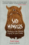 Sad Monsters: Growling on the Outside, Crying on the Inside - Frank Lesser, Willie Real