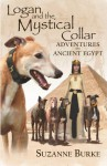 Logan and the Mystical Collar: Adventures in Ancient Egypt - Suzanne Burke