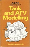 Tank and AFV Modelling - Gerald Scarborough