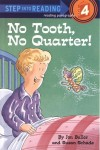No Tooth, No Quarter! - Jon Buller, Susan Schade