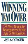 Winning Em' Over - Jay A. Conger