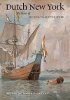 Dutch New York: The Roots of Hudson Valley Culture - Roger Panetta, Russell Shorto