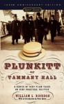 Plunkitt of Tammany Hall: A Series of Very Plain Talks on Very Practical Politics - William L. Riordan, Peter Quinn