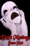 Dark Musings, Volume 1 - Jason L. Mott