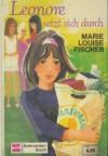 Leonore setzt sich durch - Marie Louise Fischer