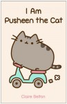 I Am Pusheen the Cat - Claire Belton