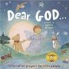 Dear God . . . - Max Lucado, Stella Gurney, Sophie Allsopp