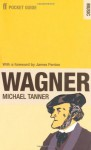 The Faber Pocket Guide To Wagner - Michael Tanner