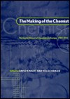 The Making Of The Chemist: The Social History Of Chemistry In Europe, 1789 1914 - David Knight, David M. Knight