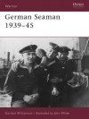 German Seaman 1939-45 - Gordon Williamson, John White