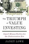 The Triumph of Value Investing: Smart Money Tactics for the Postrecession Era - Janet Lowe