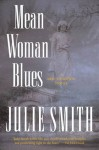 Mean Woman Blues (Skip Langdon Series #9) - Julie Smith