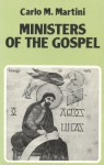 Ministers of the Gospel: Meditations on St. Luke's Gospel - Carlo Maria Martini, Susan Leslie