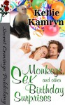 Monkey's, Sex, and Other Birthday Surprises - Kellie Kamryn