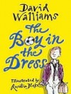 The Boy in the Dress - David Walliams, Quentin Blake