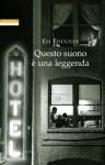 Questo suono è una leggenda (I NARRATORI DELLE TAVOLE) (Italian Edition) - Esi Edugyan, Massimo Ortelio
