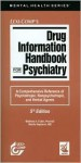 Drug Information Handbook for Psychiatry - Matthew A. Fuller, Martha Sajatovic