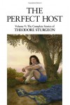 The Perfect Host (Complete Stories of Theodore Sturgeon #5) - Theodore Sturgeon
