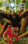 The Bionic Man Volume 2: Bigfoot TP - Phil Hester, Aaron Gillespie, Ed Tadeo