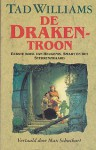 De drakentroon (Heugenis, Smart en Sterrenzwaard, #1) - Tad Williams, Max Schuchart