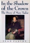 In the Shadow of the Crown - Jean Plaidy