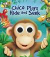 Chico Plays Hide and Seek - Ben Adams, Craig Cameron