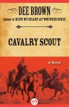 Cavalry Scout - Dee Brown