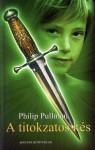 A titokzatos kés (Az Úr sötét anyagai, #2) - Philip Pullman