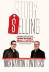 Story Selling - Nick Nanton Esq., J W Dicks Esq.