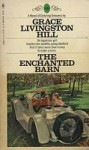 The Enchanted Barn - Grace Livingston Hill