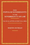 From Popular Sovereignty to the Sovereignty of Law: Law, Society, and Politics in Fifth-Century Athens - Martin Ostwald