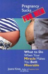 Pregnancy Sucks For Men: What to Do When Your Miracle Makes You BOTH Miserable - Joanne Kimes, Jeff Kimes