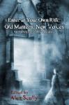 Enter at Your Own Risk: Old Masters, New Voices - Benjamin Sperduto, A.A. Garrison, David Thomas, B.E. Scully, Nicky Peacock, Carole Gill, Ed Medina, Joshua Skye, Bram Stoker, John Karr