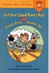 Let the Good Times Roll with Pirate Pete and Pirate Joe - A.E. Cannon, Elwood Smith