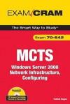 MCTS 70-642 Exam Cram: Windows Server 2008 Network Infrastructure, Configuring - Patrick T. Regan