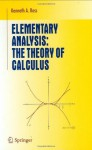 Elementary Analysis: The Theory of Calculus - Kenneth A. Ross, Sheldon Axler, F.W. Gehring, K.A. Ribet
