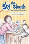 Sly the Sleuth and the Food Mysteries - Donna Jo Napoli, Robert Furrow, Heather Maione