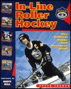 In-Line Roller Hockey: The Official Guide and Resource Book - Stephen Christopher Joyner