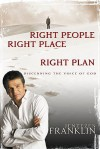 Right People, Right Place, Right Plan: Discerning the Voice of God - Jentezen Franklin