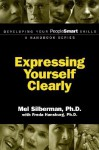 Expressing Yourself Clearly - Mel Silberman, Freda Hansburg